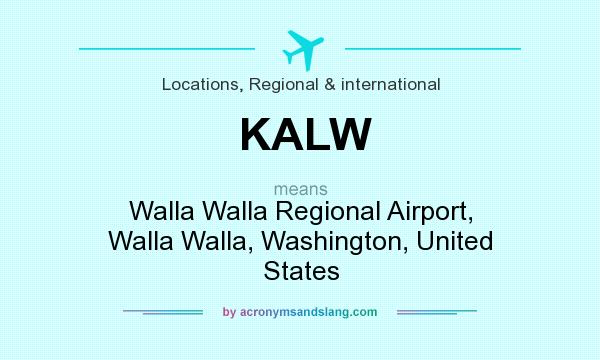 What does KALW mean? It stands for Walla Walla Regional Airport, Walla Walla, Washington, United States