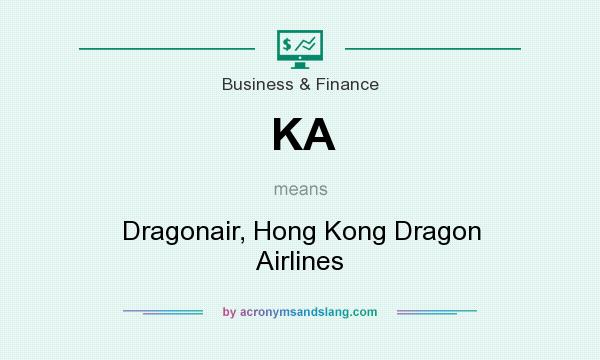 What does KA mean? It stands for Dragonair, Hong Kong Dragon Airlines