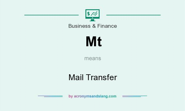 What does Mt mean? It stands for Mail Transfer