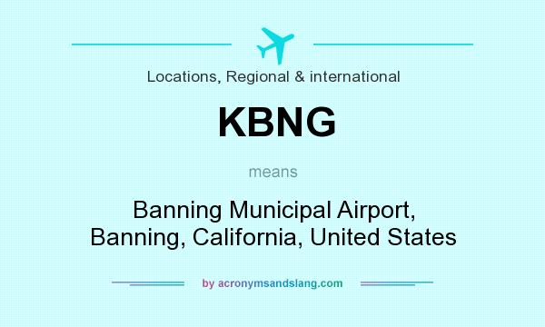 What does KBNG mean? It stands for Banning Municipal Airport, Banning, California, United States