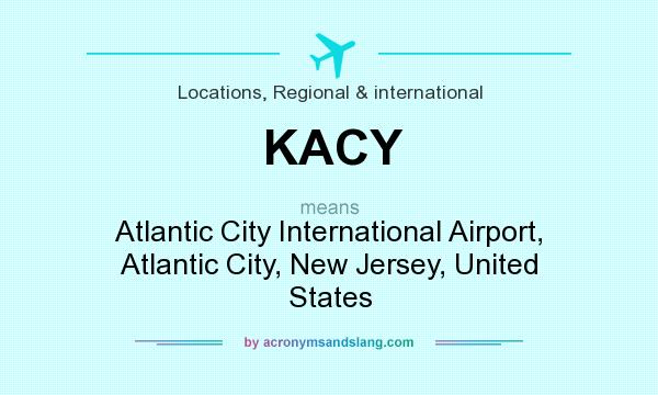 What does KACY mean? It stands for Atlantic City International Airport, Atlantic City, New Jersey, United States