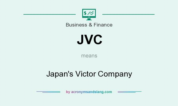 What does JVC mean? It stands for Japan`s Victor Company