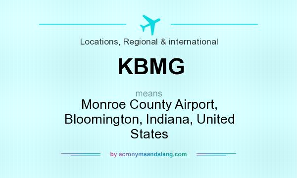 What does KBMG mean? It stands for Monroe County Airport, Bloomington, Indiana, United States