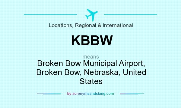 What does KBBW mean? It stands for Broken Bow Municipal Airport, Broken Bow, Nebraska, United States