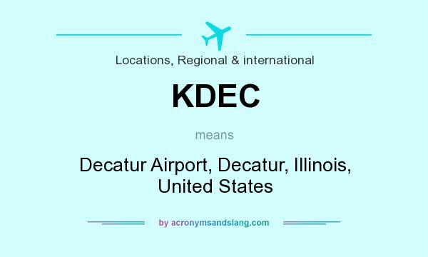 What does KDEC mean? It stands for Decatur Airport, Decatur, Illinois, United States