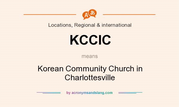 What does KCCIC mean? It stands for Korean Community Church in Charlottesville