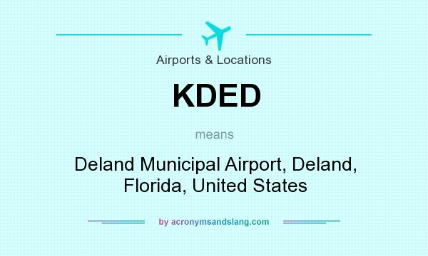 What does KDED mean? It stands for Deland Municipal Airport, Deland, Florida, United States