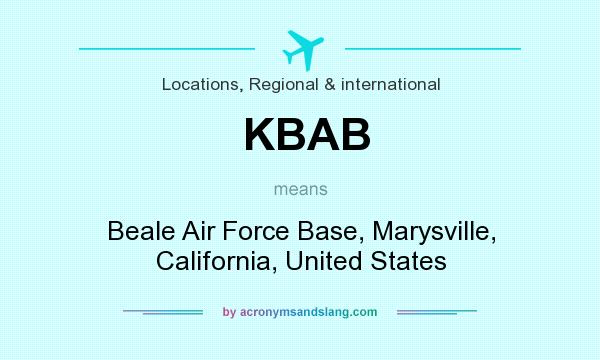 What does KBAB mean? It stands for Beale Air Force Base, Marysville, California, United States