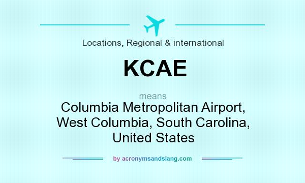 What does KCAE mean? It stands for Columbia Metropolitan Airport, West Columbia, South Carolina, United States