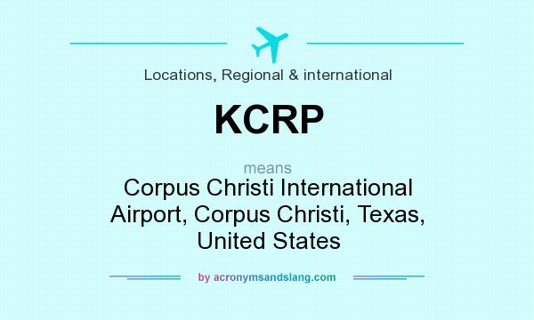What does KCRP mean? It stands for Corpus Christi International Airport, Corpus Christi, Texas, United States