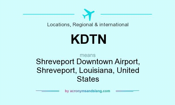 What does KDTN mean? It stands for Shreveport Downtown Airport, Shreveport, Louisiana, United States