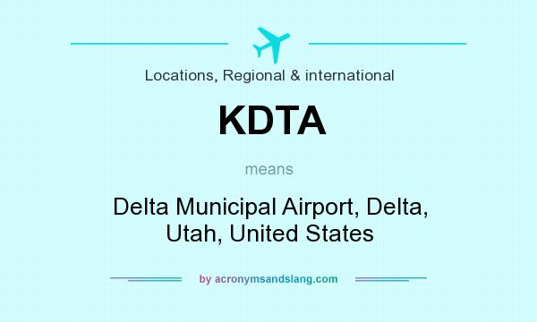 What does KDTA mean? It stands for Delta Municipal Airport, Delta, Utah, United States