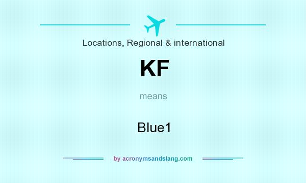 What does KF mean? It stands for Blue1
