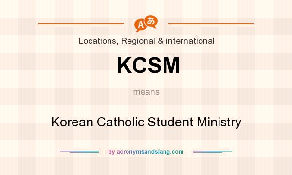 What does KCSM mean? It stands for Korean Catholic Student Ministry