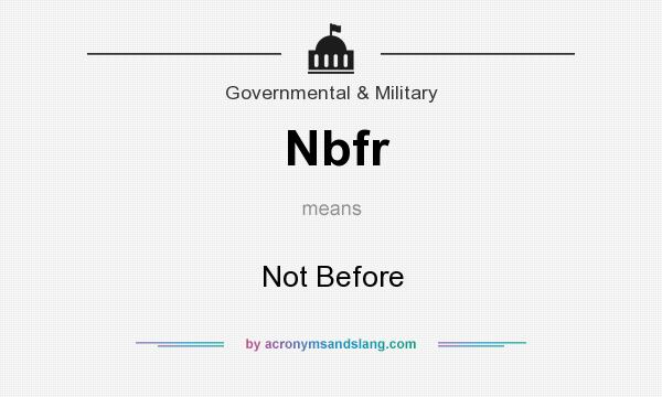 What does Nbfr mean? It stands for Not Before