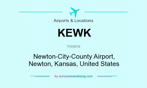 What does KEWK mean? It stands for Newton-City-County Airport, Newton, Kansas, United States
