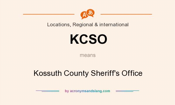 What does KCSO mean? It stands for Kossuth County Sheriff`s Office