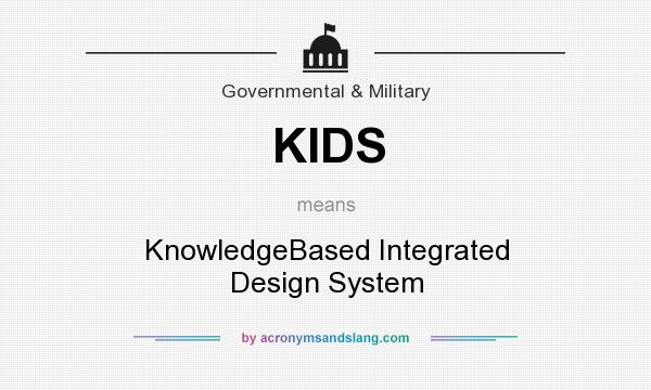 What does KIDS mean? It stands for KnowledgeBased Integrated Design System