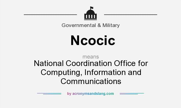 What does Ncocic mean? It stands for National Coordination Office for Computing, Information and Communications