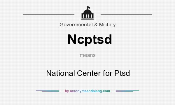 What does Ncptsd mean? It stands for National Center for Ptsd