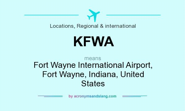 What does KFWA mean? It stands for Fort Wayne International Airport, Fort Wayne, Indiana, United States