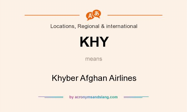 What does KHY mean? It stands for Khyber Afghan Airlines