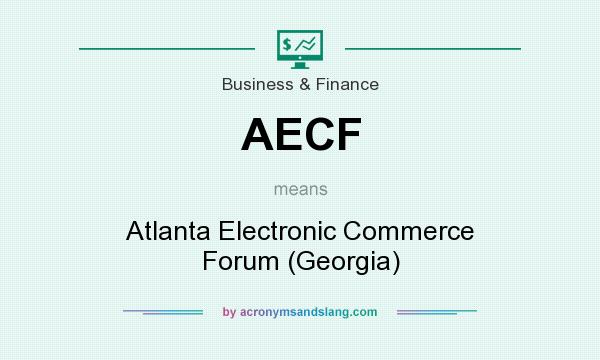 What does AECF mean? It stands for Atlanta Electronic Commerce Forum (Georgia)