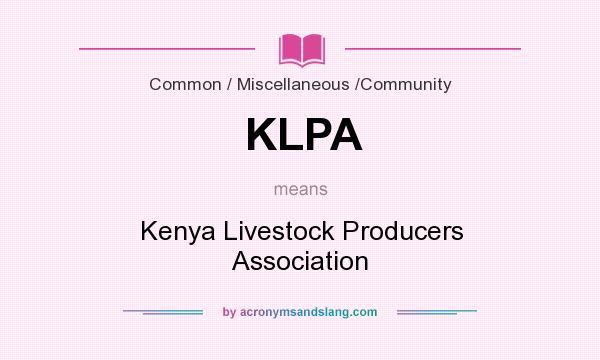 What does KLPA mean? It stands for Kenya Livestock Producers Association