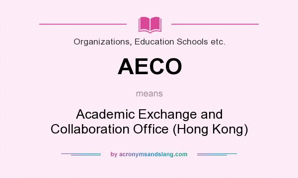 What does AECO mean? It stands for Academic Exchange and Collaboration Office (Hong Kong)