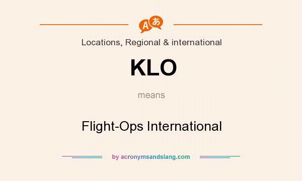 What does KLO mean? It stands for Flight-Ops International