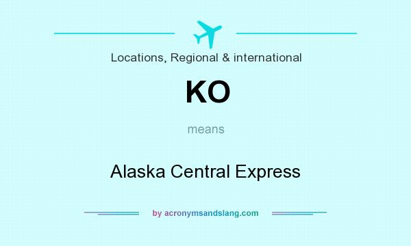 What does KO mean? It stands for Alaska Central Express