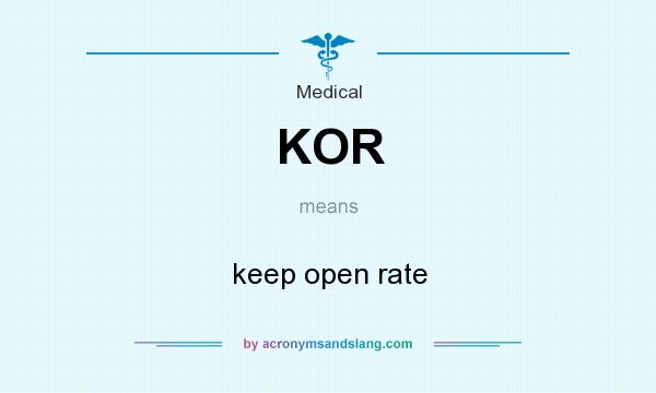 What does KOR mean? It stands for keep open rate