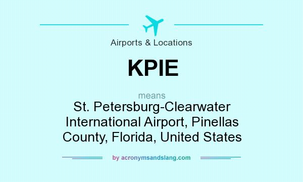 What does KPIE mean? It stands for St. Petersburg-Clearwater International Airport, Pinellas County, Florida, United States