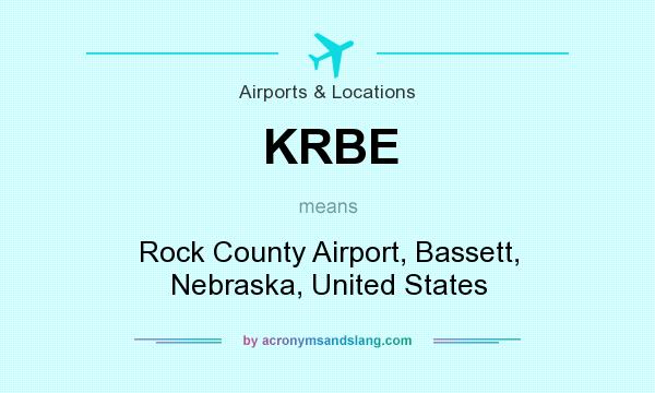 What does KRBE mean? It stands for Rock County Airport, Bassett, Nebraska, United States