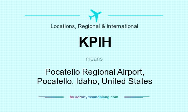 What does KPIH mean? It stands for Pocatello Regional Airport, Pocatello, Idaho, United States