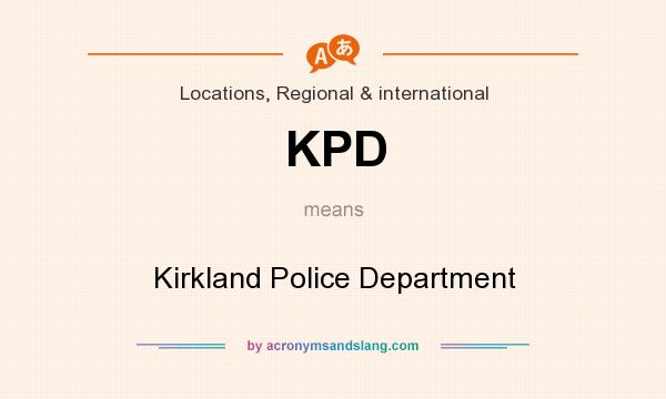 What does KPD mean? It stands for Kirkland Police Department