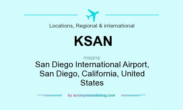 What does KSAN mean? It stands for San Diego International Airport, San Diego, California, United States