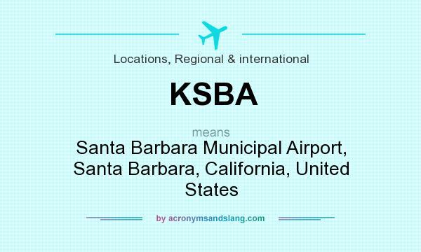 What does KSBA mean? It stands for Santa Barbara Municipal Airport, Santa Barbara, California, United States