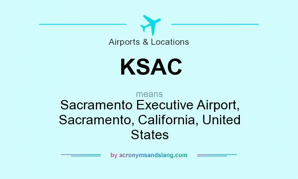 What does KSAC mean? It stands for Sacramento Executive Airport, Sacramento, California, United States