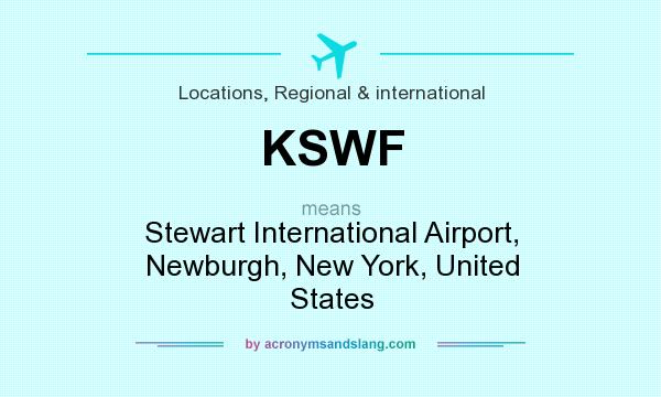 What does KSWF mean? It stands for Stewart International Airport, Newburgh, New York, United States