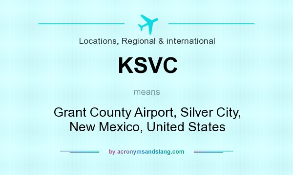 What does KSVC mean? It stands for Grant County Airport, Silver City, New Mexico, United States