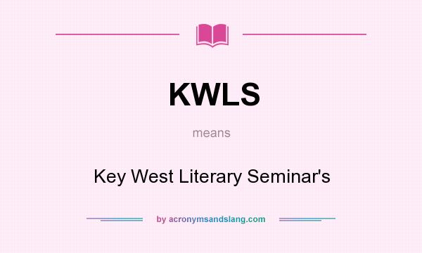 What does KWLS mean? It stands for Key West Literary Seminar`s