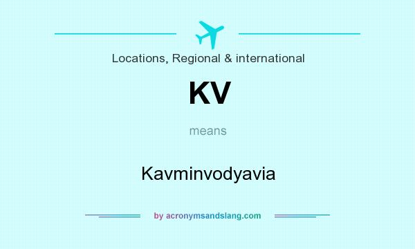 What does KV mean? It stands for Kavminvodyavia