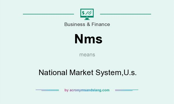 What does Nms mean? It stands for National Market System,U.s.