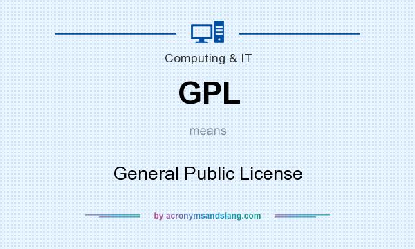 What does GPL mean? It stands for General Public License