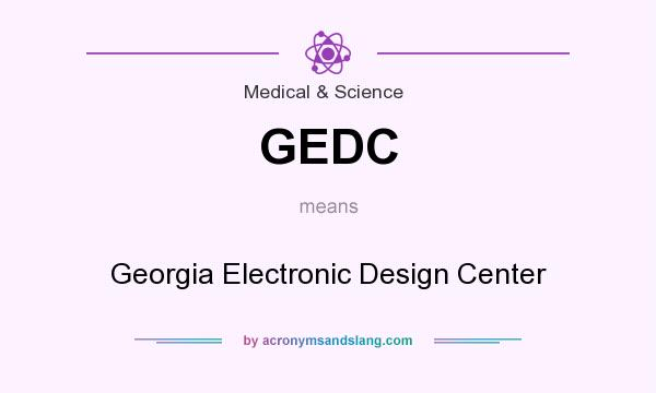 What does GEDC mean? It stands for Georgia Electronic Design Center