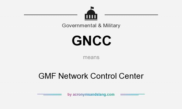 What does GNCC mean? It stands for GMF Network Control Center