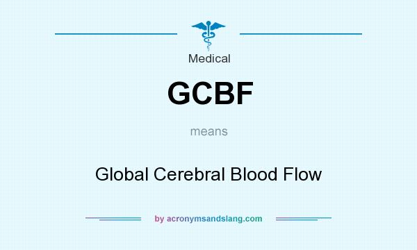 What does GCBF mean? It stands for Global Cerebral Blood Flow