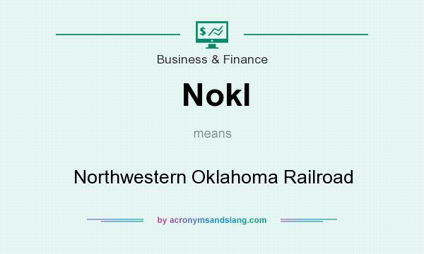 What does Nokl mean? It stands for Northwestern Oklahoma Railroad
