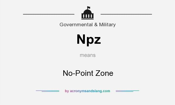 What does Npz mean? It stands for No-Point Zone